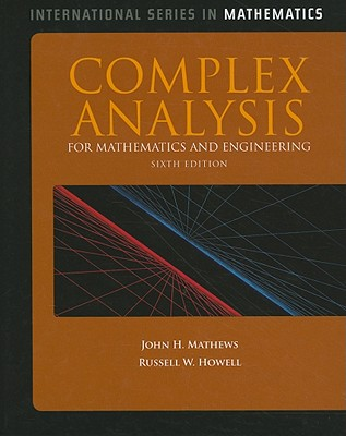 Complex Analysis for Mathematics and Engineering By Mathews, John H./ Howell, Russell W.